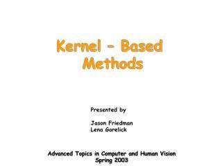 Kernel   Based  Methods
