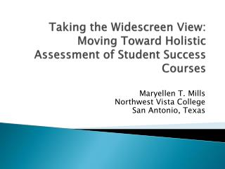 Taking the Widescreen View: Moving Toward Holistic Assessment of Student Success Courses