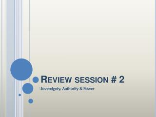 Review session # 2