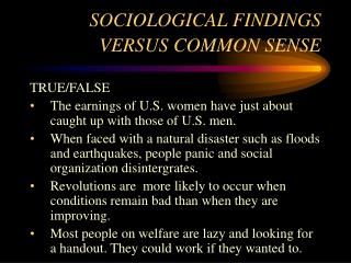 SOCIOLOGICAL FINDINGS VERSUS COMMON SENSE