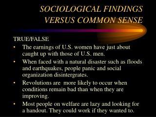SOCIOLOGICAL FINDINGS VERSUS COMMON SENSE