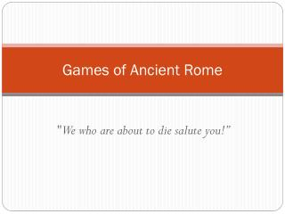 Games of Ancient Rome