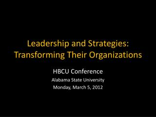 Leadership and Strategies: Transforming Their Organizations
