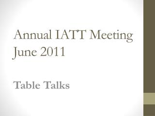 Annual IATT Meeting June 2011