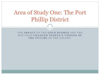 Area of Study One: The Port Phillip District