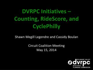 DVRPC Initiatives –  Counting,  RideScore , and  CyclePhilly
