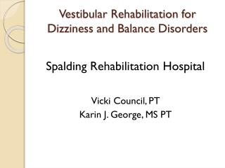 Vestibular Rehabilitation for Dizziness and Balance Disorders