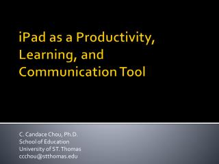 iPad  as a Productivity, Learning, and Communication Tool