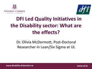 DFI  Led Quality Initiatives in the Disability  sector: What are the effects?