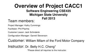 Overview of Project CACC1 Software Engineering CSE435 Michigan State University Fall 2013
