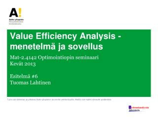 Value Efficiency Analysis -menetelmä ja sovellus