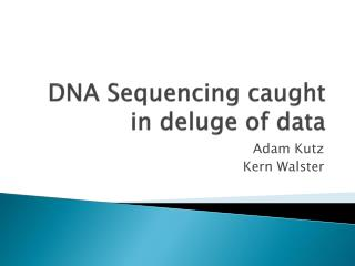 DNA Sequencing caught in deluge of data
