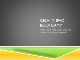 CESA #1  iPad Bootcamp