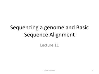 Sequencing a genome and Basic Sequence Alignment