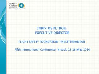 CHRISTOS PETROU EXECUTIVE  DIRECTOR   FLIGHT SAFETY FOUNDATION – MEDITERRANEAN
