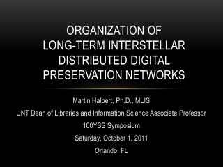Organization of  Long-term  Interstellar  Distributed Digital  Preservation Networks