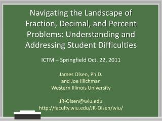 James Olsen, Ph.D.  and Joe  Illichman Western Illinois University  JR-Olsen@wiu