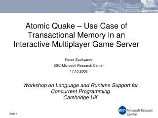 Atomic  Quake – Use Case of Transactional Memory in an Interactive Multiplayer Game Server