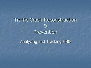 Traffic Crash Reconstruction & Prevention
