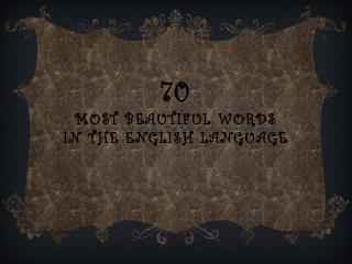 70  Most Beautiful words in the  english language