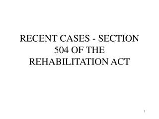 RECENT CASES - SECTION 504 OF THE REHABILITATION ACT