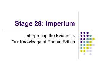 Stage 28: Imperium