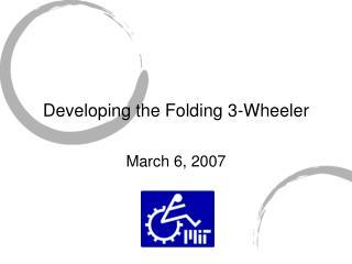 Developing the Folding 3-Wheeler