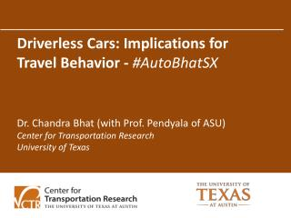 Driverless Cars: Implications for Travel Behavior -  # AutoBhatSX