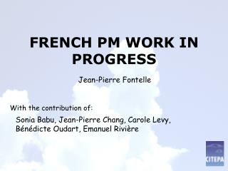 FRENCH PM WORK IN PROGRESS