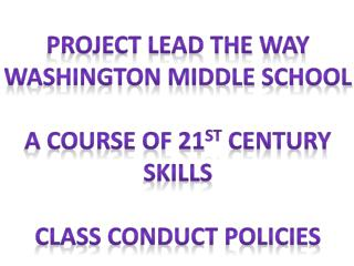 Project Lead the Way Washington Middle School A course of 21 st  century Skills