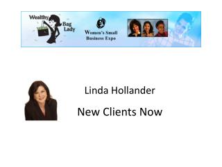 Linda Hollander New Clients Now