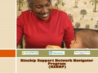 Kinship Support Network Navigator Program  (KSNNP)