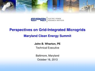 Perspectives on Grid-Integrated Microgrids Maryland Clean Energy Summit