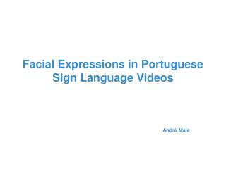 Facial Expressions in Portuguese Sign Language Videos