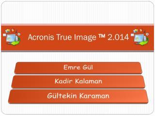 Acronis True Image  ™  2.014