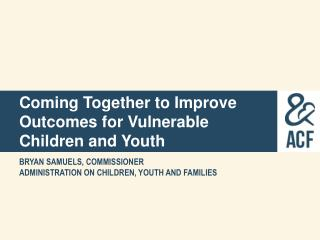 Coming Together to Improve Outcomes for Vulnerable Children and Youth