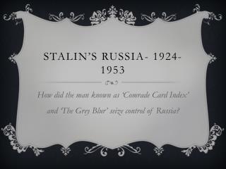 Stalin's Russia- 1924-1953