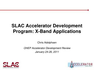 SLAC Accelerator Development  Program: X-Band Applications
