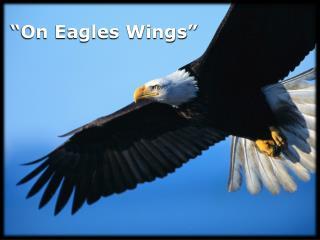 �On Eagles Wings�
