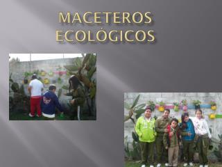 MACETEROS ECOLÓGICOS