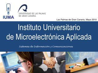 Instituto Universitario  de Microelectr�nica Aplicada