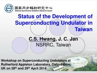 S tatus  of the  Development  of  Superconducting  U ndulator in Taiwan