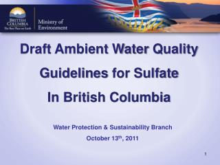 Draft Ambient Water  Quality  Guidelines  for Sulfate In British Columbia