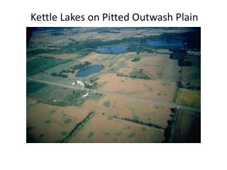 Kettle Lakes on Pitted Outwash Plain