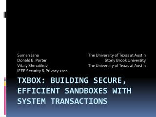 TxBox : Building Secure, Efficient Sandboxes with System Transactions