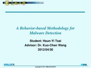 A Behavior-based Methodology for  Malware Detection