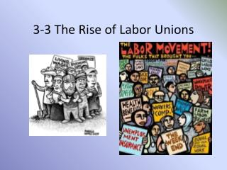 3-3 The Rise of Labor  Unions