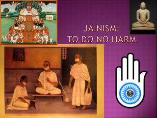 Jainism: To Do No Harm