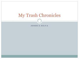 My Trash Chronicles
