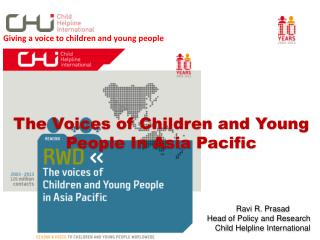 The Voices of Children and Young  People In Asia Pacific 							Ravi R. Prasad